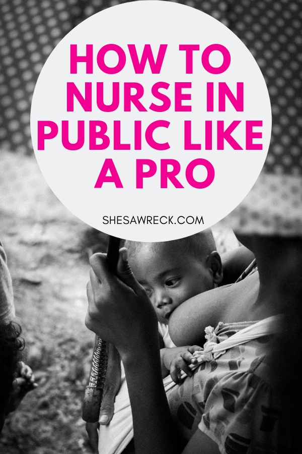 Nurse in Public like a Pro and without fear #breastfeeding #nursing #breast