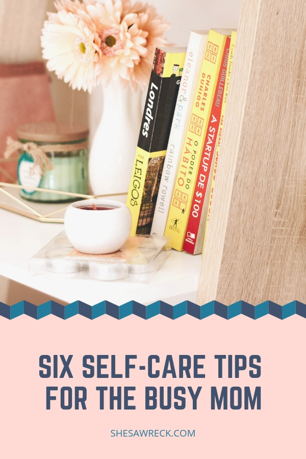 6 Self-care strategies for the busy mom #selfcare #busymom #selfcareformoms