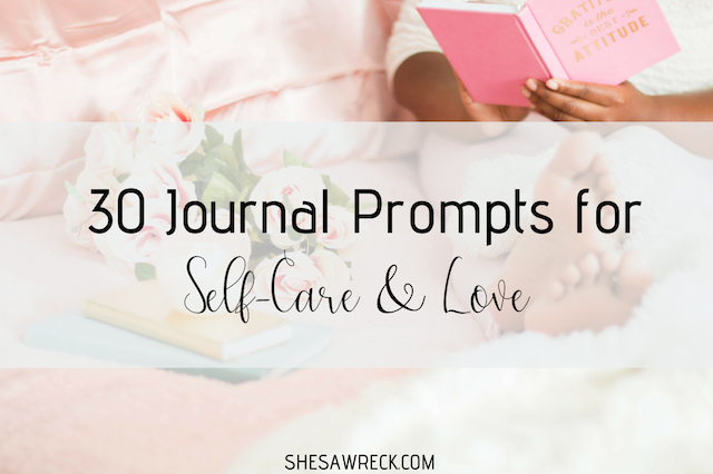 30 Journal Prompts for Self-Care and Love